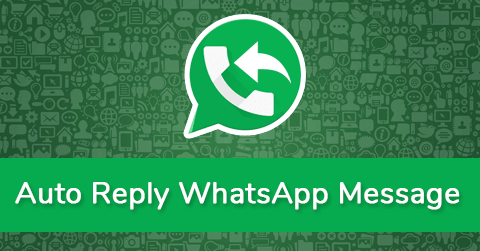 Auto Reply Message in WhatsApp